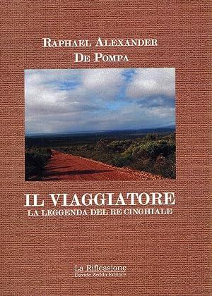 Il Viaggiatore. La Leggenda del Re Cinghiale.: De Pompa, Raphael Alexander