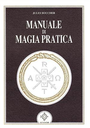 Manuale di magia pratica.: Boucher, Jules
