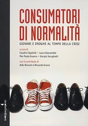 Consumatori di normalità. Giovani e droghe al tempo della crisi.
