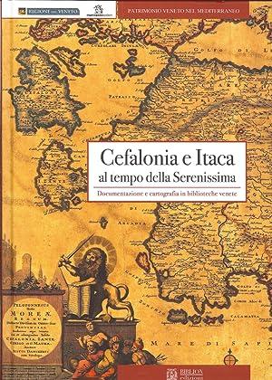 Cefalonia e Itaca al tempo della Serenissima. Documentazione e Cartografia in biblioteche venete.: ...