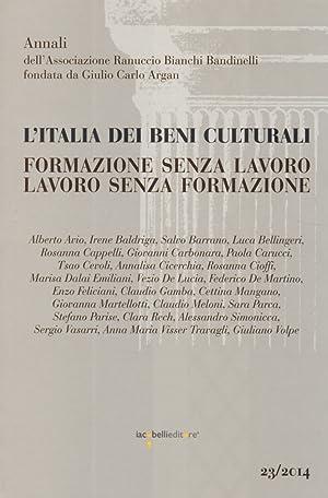 L'Italia dei Beni Culturali. Formazione Senza Lavoro. Lavoro Senza Formazione. Atti del ...
