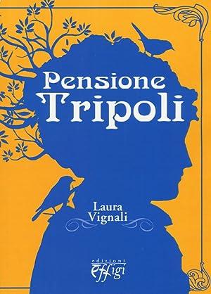 Pensione Tripoli.: Vignali, Laura