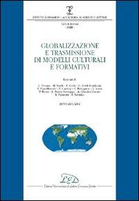Globalizzazione e trasmissione di modelli culturali e formativi (2001-2002).: AA.VV.