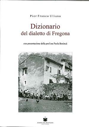 Dizionario del Dialetto di Fregona.: Uliana P Franco