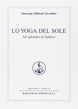 Lo yoga del sole. Gli splendori di Tipheret.: Aïvanhov, O Mikhaël
