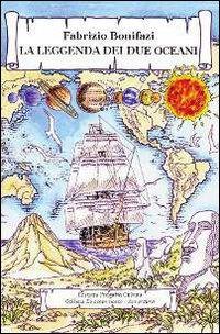 La leggenda dei due oceani.: Bonifazi, Fabrizio