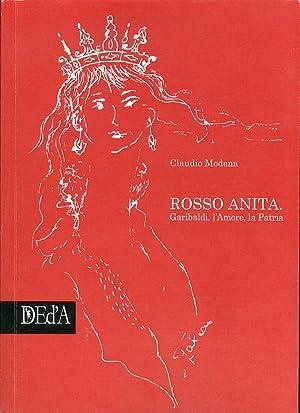 Rosso Anita. Garibaldi, l'amore, la patria.: Modena, Claudio