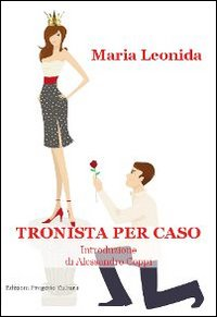 Tronista per caso.: Leonida, Maria