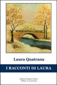 I racconti di Laura.: Quatrana, Laura