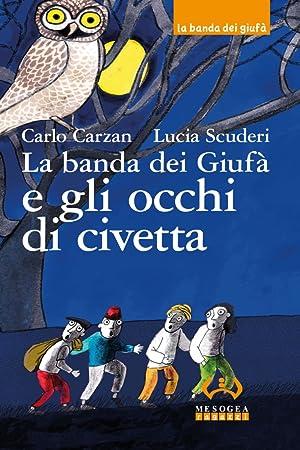 La banda dei Giufà e gli occhi di civetta. Vol. 2.: Carzan, Carlo Scuderi, Lucia