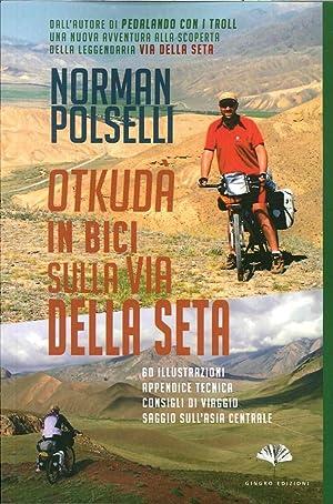Otkudà. In bici sulla via della seta.: Polselli, Norman