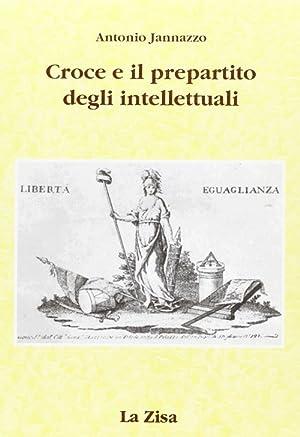 Croce e il pre-partito degli intellettuali.: Jannazzo, Antonio