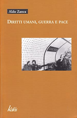 Diritti umani, guerra e pace.: Zanca, Aldo