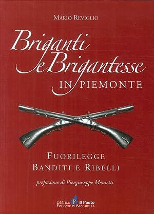 Briganti e brigantesse in Piemonte. Fuorilegge, banditi e ribelli.: Reviglio, Mario