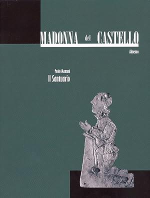 Madonna del Castello. Almenno. Tomo 2. Il Santuario.: Manzoni, Paolo