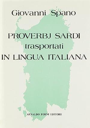 Proverbj Sardi trasportati in Lingua Italiana.: Spano, Giovanni