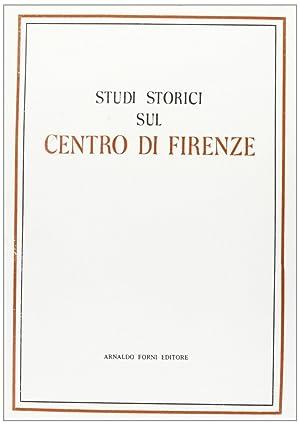 Studi Storici sul Centro di Firenze.