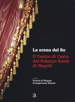 La Scena del Re. Il Teatro di Corte del Palazzo Reale di Napoli. Con DVD.