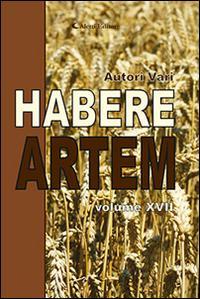 Habere artem. Vol. 17.