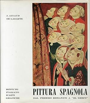 """Pittura Spagnola dal Periodo Romanico a """"El Greco"""".: De Lasarte, Ainaud"""