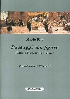 Paesaggi con figure (Chieti e Francavilla al mare).: Pilo, Mario