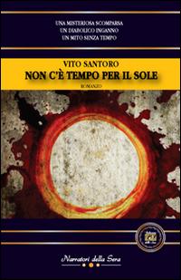 Non c'è tempo per il sole.: Santoro, Vito