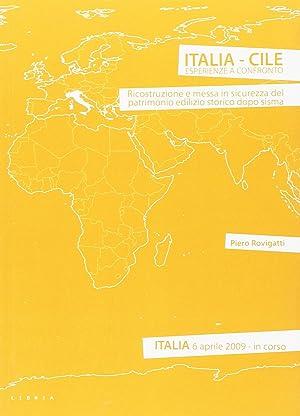 Italia-Cile. Esperienze a confronto. Ricostruzione e messa in sicurezza del patrimonio edilizio ...