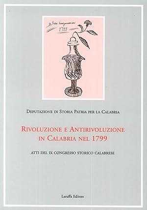 Rivoluzione e Antirivoluzione in Calabria nel 1799.