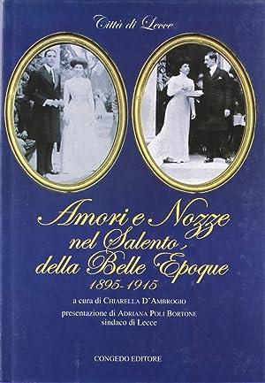 Amori e nozze nel Salento della belle époque (1895-1915). Vol. 1.