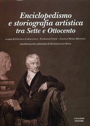 Enciclopedismo e storiografia artistica tra Sette e Ottocento.