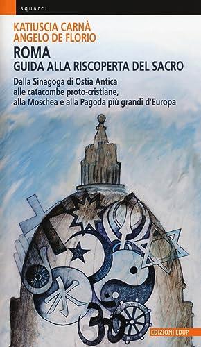 Roma. Guida alla riscoperta del sacro. Dalla: Carnà, Katiuscia De