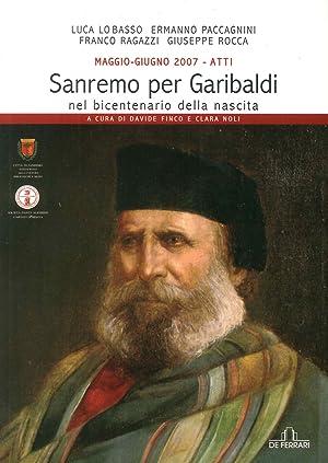 Maggio-giugno 2007 - Atti. Sanremo per Garibaldi nel bicentenario della nascita.