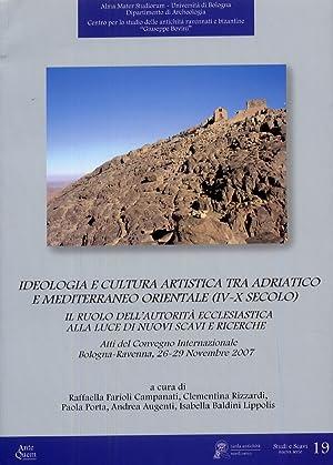 Ideologia e Cultura Artistica tra Adriatico e Mediterraneo Orientale (Iv-X Secolo). Il Ruolo dell&#...