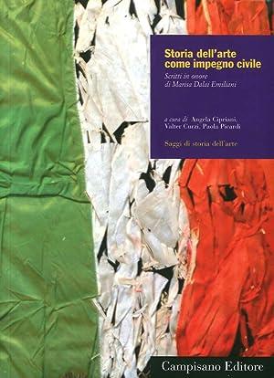 Storia dell'Arte Come Impegno Civile. Scritti in Onore di Marisa Dalai Emiliani.
