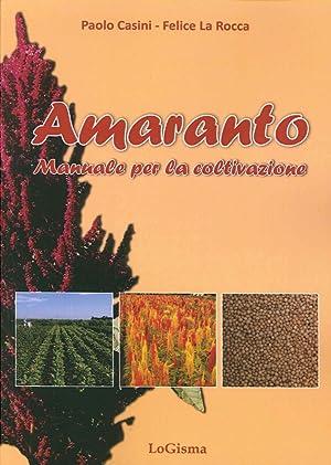 Amaranto. Manuale per la Coltivazione.: Casini Paolo La Rocca Felice