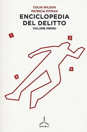 Enciclopedia del delitto. Vol. 1: A-H.: Wilson, Colin Pitman, Patricia