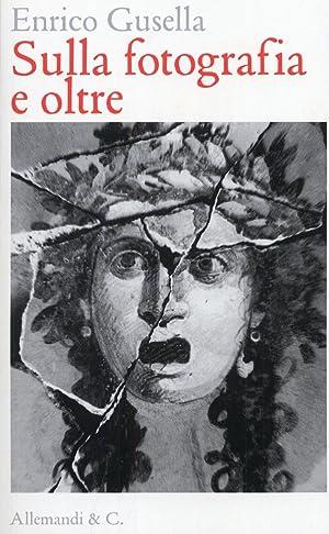 Sulla Fotografia e Oltre.: Gusella, Enrico