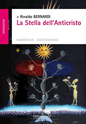 La stella dell'anticristo.: Bernardi Rinaldo