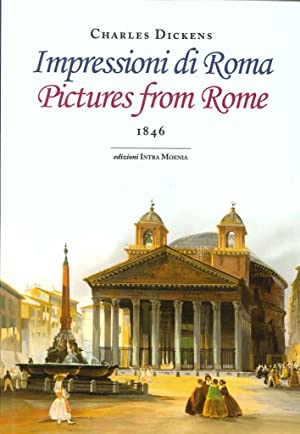 Impressioni di Roma. Pictures From Rome. 1846.: Dickens Charles
