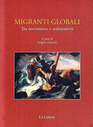 Migranti globali. Tra movimento e sedentarietà.