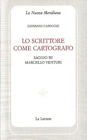 Lo scrittore come cartografo. Saggio su Marcello Venturi.: Capecchi, Giovanni