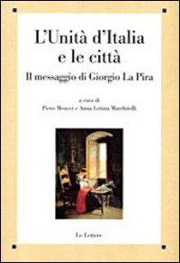 L'unità d'Italia e le città. Il messaggio di Giorgio La Pira.
