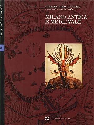 Storia Illustrata di Milano. Milano Antica e Medievale. Volume Secondo.