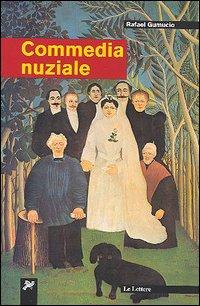 Commedia nuziale.: Gumucio, Rafael