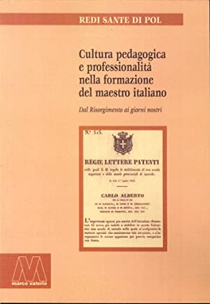 Cultura pedagogica e professionalità nella formazione del maestro italiano. Dal Risorgimento...