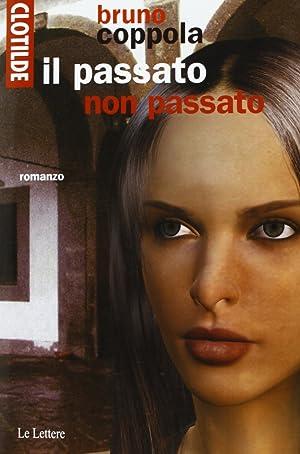 Clotilde e il passato non passato.: Coppola, Bruno