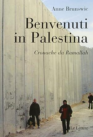 Benvenuti in Palestina. Cronache da Ramallah.: Brunswic, Anne
