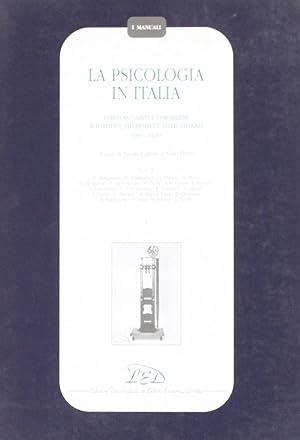 La psicologia in Italia. I protagonisti e i problemi scientifici, filosofici e istituzionali (1870-...