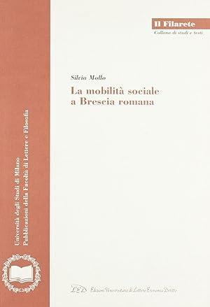 La mobilità sociale a Brescia romana.: Mollo, Silvia