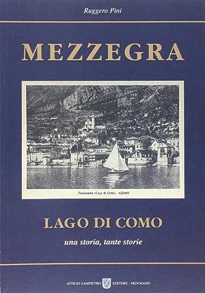 Mezzegra. Lago di Como. Una storia, tante storie.: Pini, Ruggero